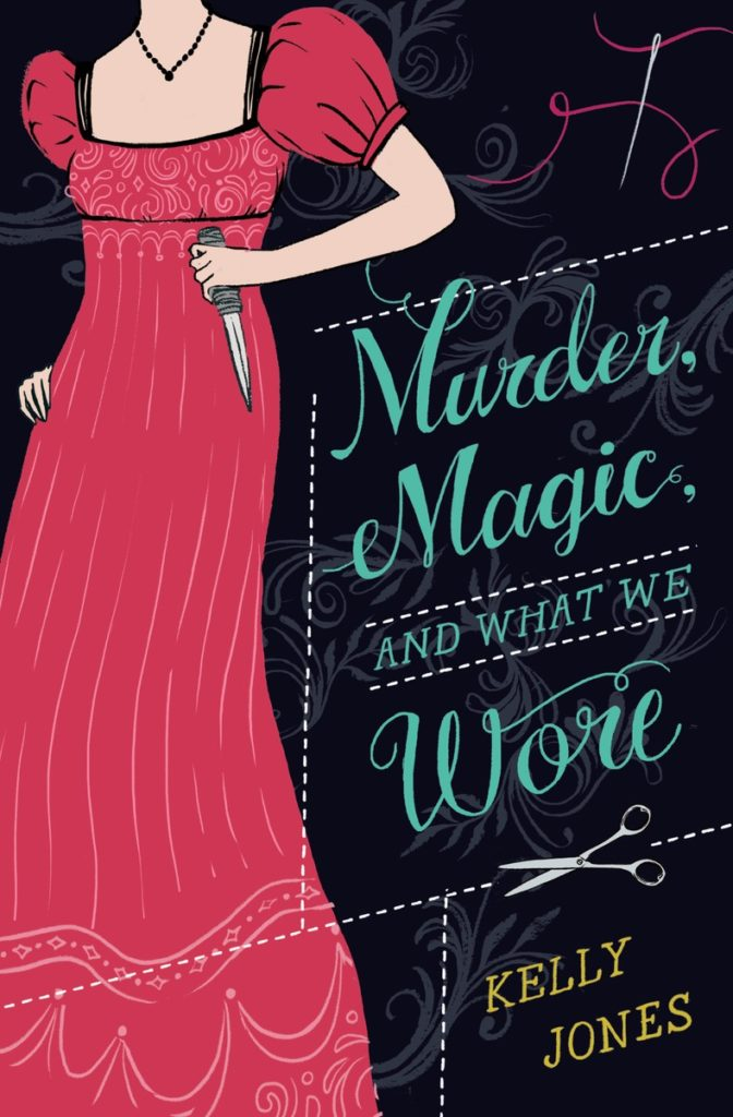 Cover of Murder, Magic, and What We Wore by Kelly Jones (cover by Sarah Watts)